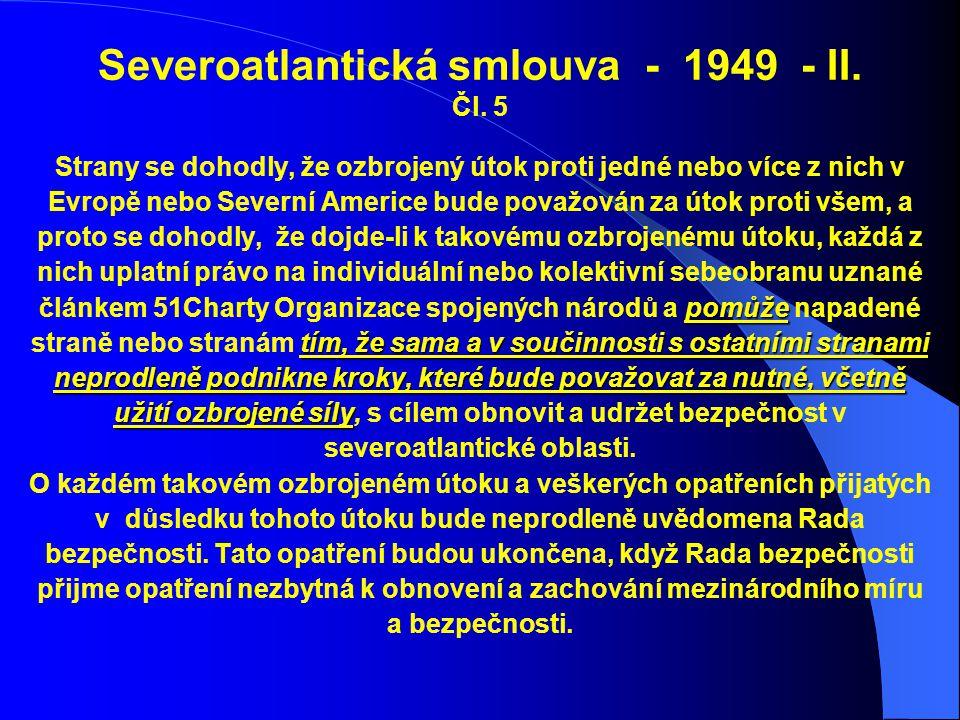 Severoatlantická smlouva - 1949 - II. Čl. 5