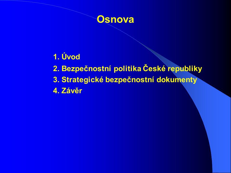 Osnova 1. Úvod 2. Bezpečnostní politika České republiky