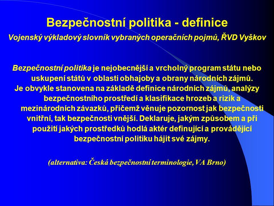 (alternativa: Česká bezpečnostní terminologie, VA Brno)