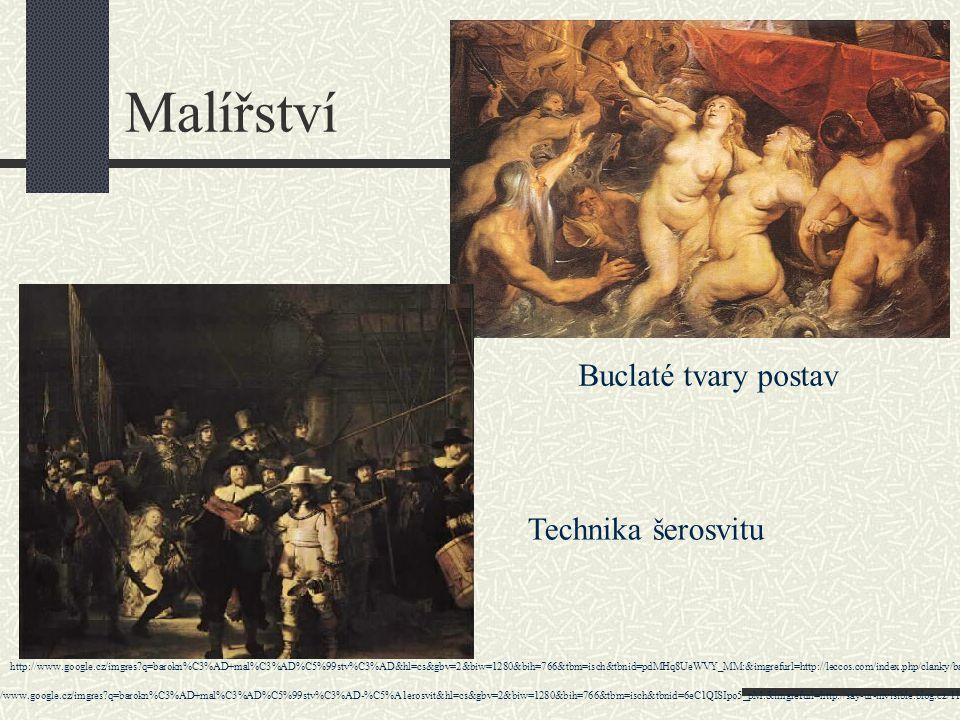Malířství Buclaté tvary postav Technika šerosvitu