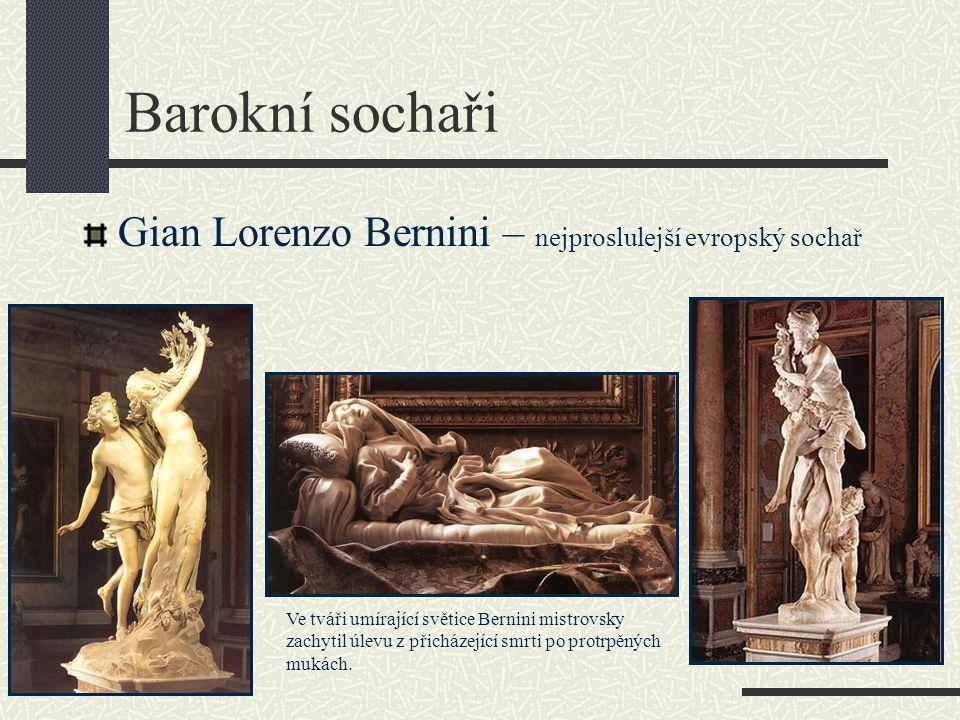 Barokní sochaři Gian Lorenzo Bernini – nejproslulejší evropský sochař