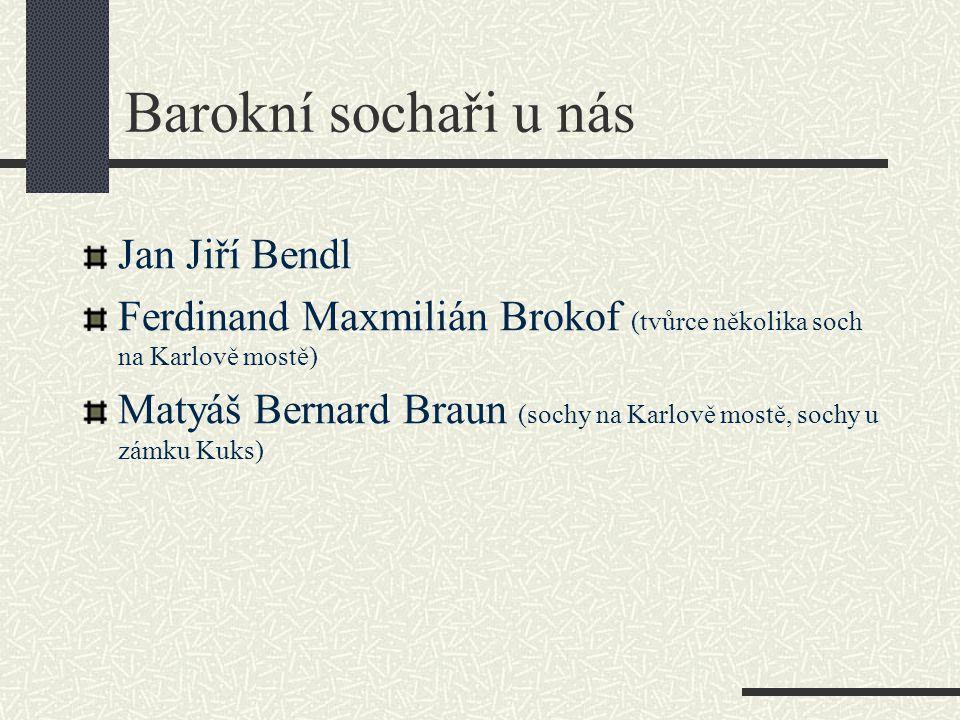 Barokní sochaři u nás Jan Jiří Bendl