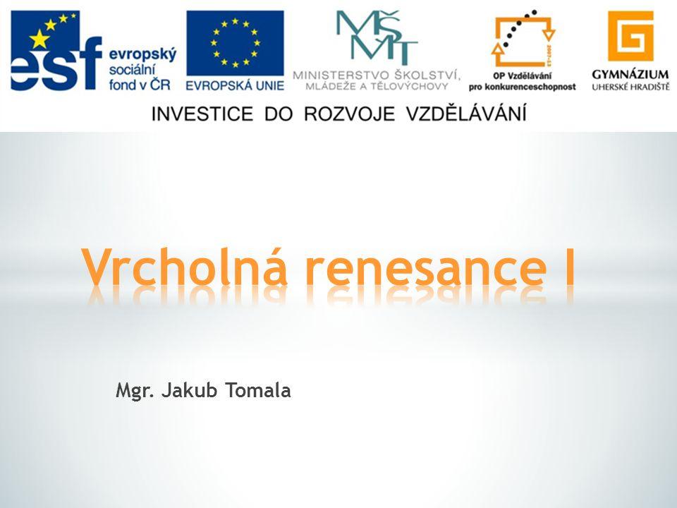Vrcholná renesance I Mgr. Jakub Tomala
