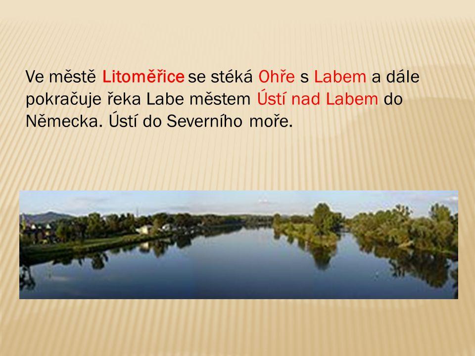 Ve městě Litoměřice se stéká Ohře s Labem a dále pokračuje řeka Labe městem Ústí nad Labem do Německa.