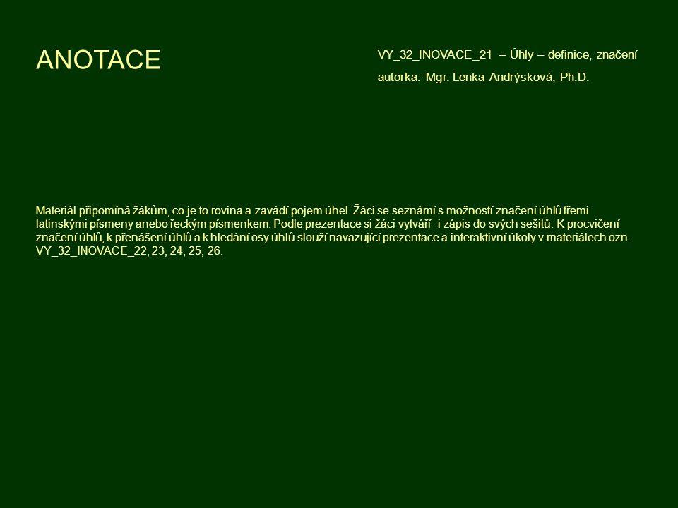 ANOTACE VY_32_INOVACE_21 – Úhly – definice, značení