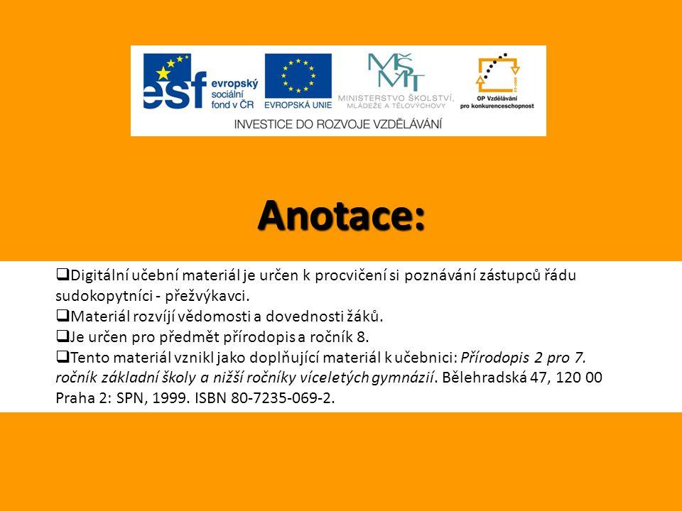 Anotace: Digitální učební materiál je určen k procvičení si poznávání zástupců řádu sudokopytníci - přežvýkavci.