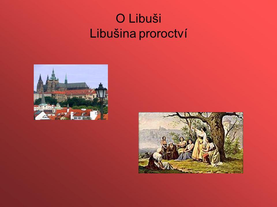 O Libuši Libušina proroctví