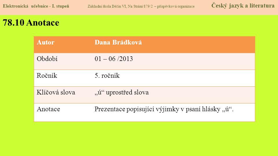 78.10 Anotace Autor Dana Brádková Období 01 – 06 /2013 Ročník