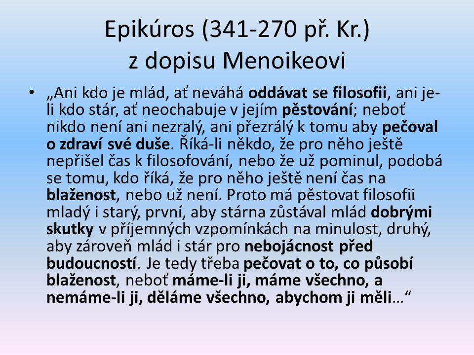 Epikúros (341-270 př. Kr.) z dopisu Menoikeovi