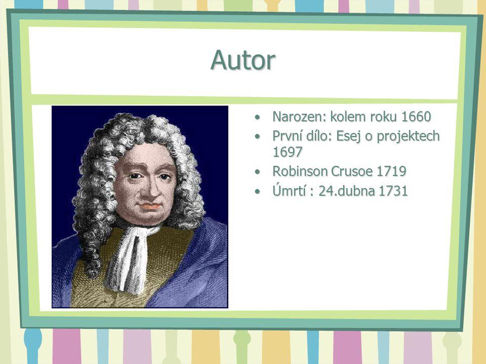 Autor Narozen: kolem roku 1660 První dílo: Esej o projektech 1697