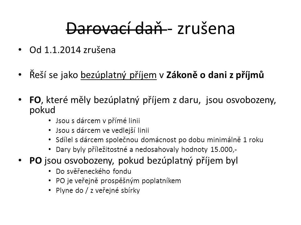 Darovací daň - zrušena Od 1.1.2014 zrušena