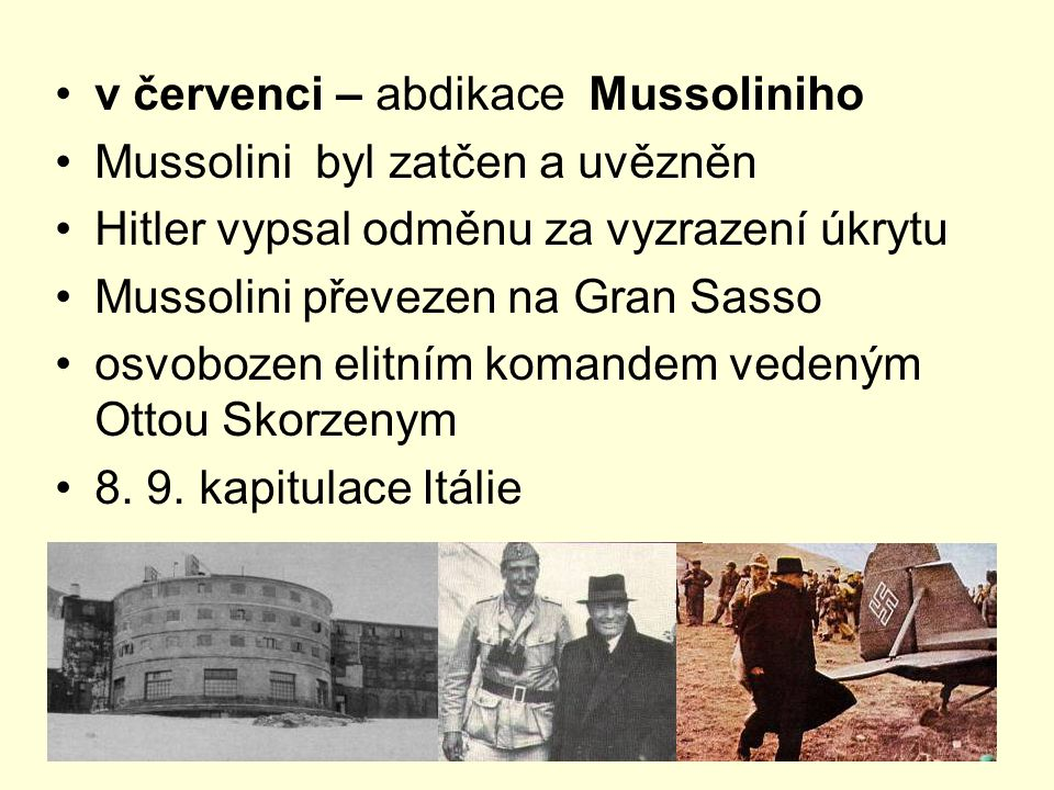 v červenci – abdikace Mussoliniho