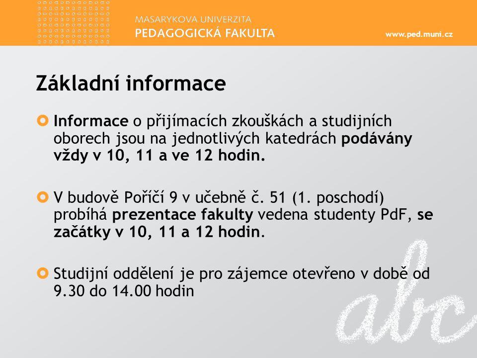 Základní informace Informace o přijímacích zkouškách a studijních oborech jsou na jednotlivých katedrách podávány vždy v 10, 11 a ve 12 hodin.