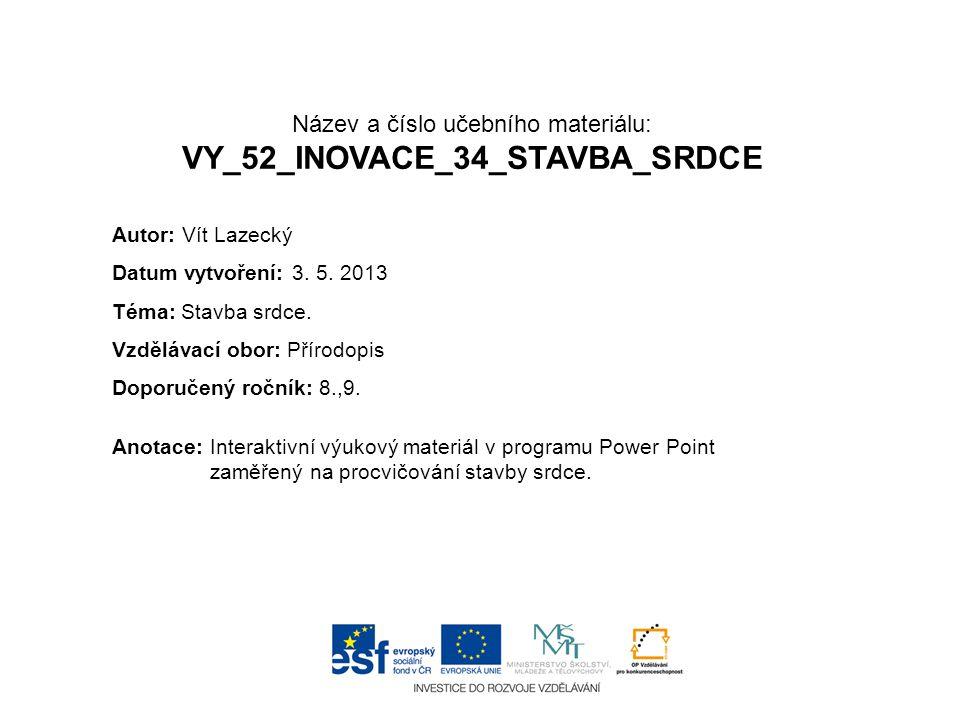 Název a číslo učebního materiálu: VY_52_INOVACE_34_STAVBA_SRDCE