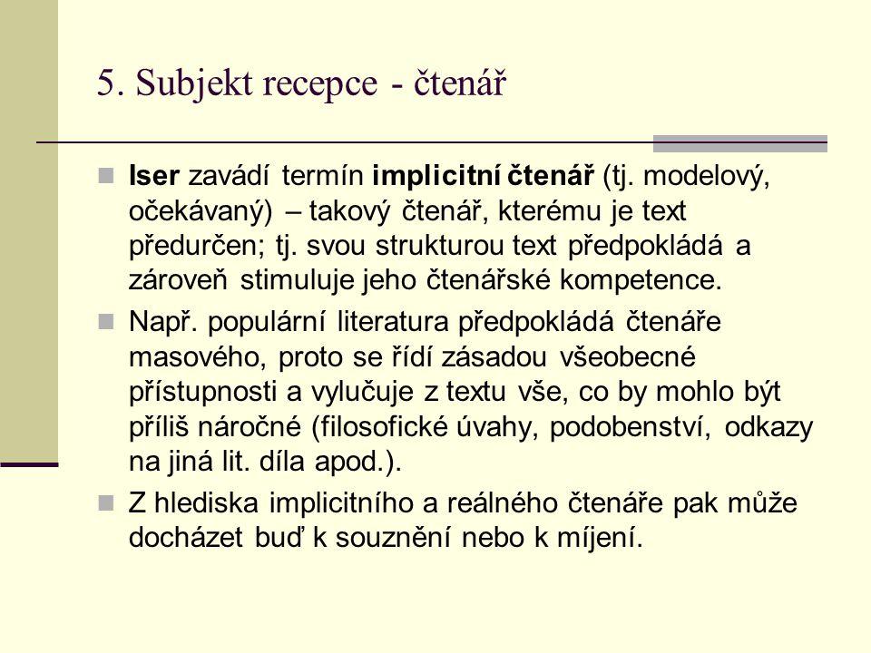 5. Subjekt recepce - čtenář