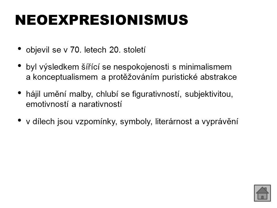 NEOEXPRESIONISMUS objevil se v 70. letech 20. století