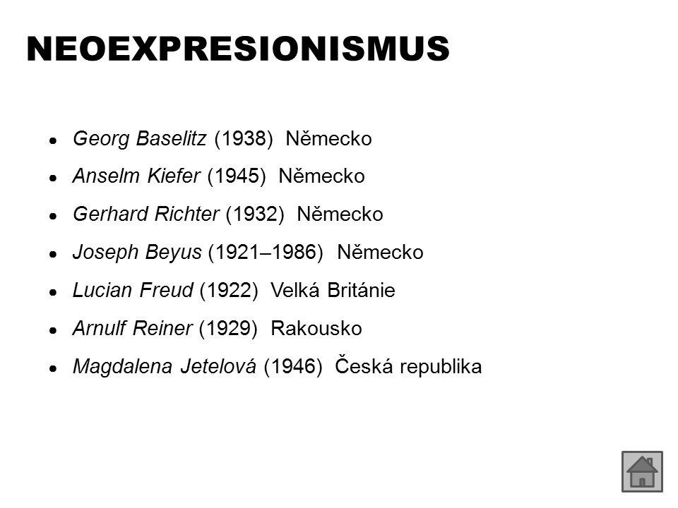 NEOEXPRESIONISMUS Georg Baselitz (1938) Německo