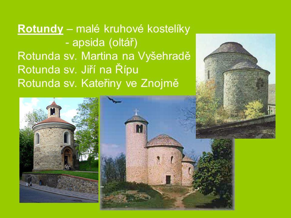 Rotundy – malé kruhové kostelíky. - apsida (oltář) Rotunda sv