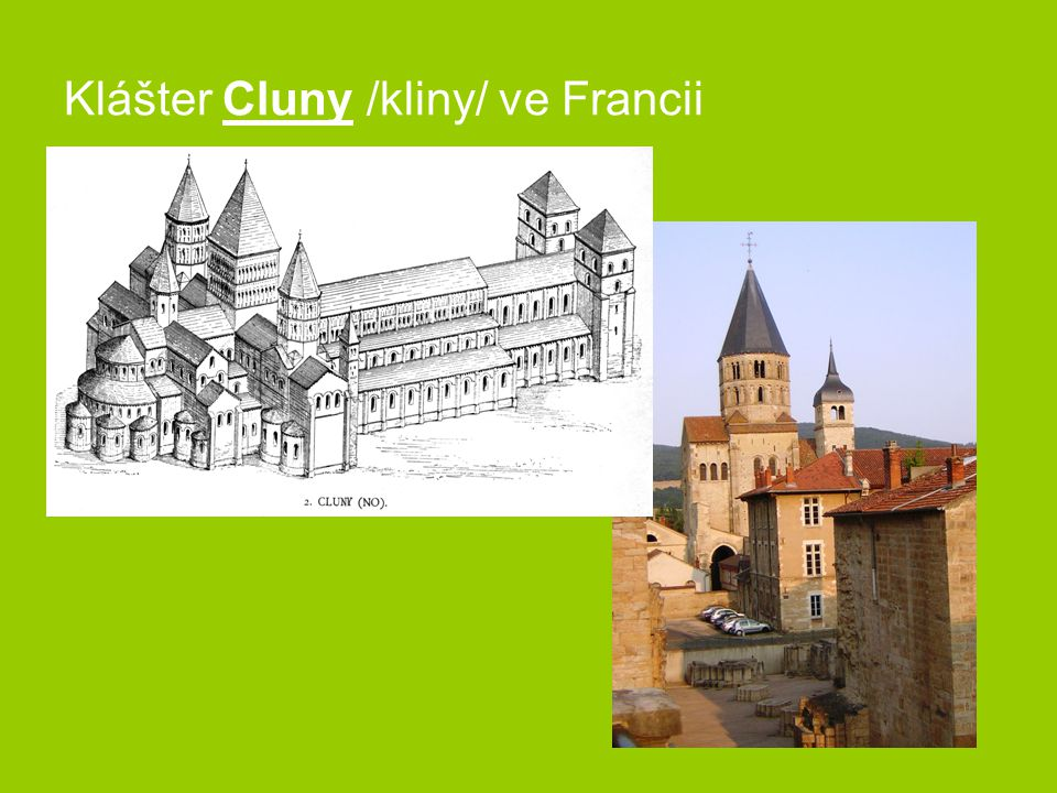 Klášter Cluny /kliny/ ve Francii
