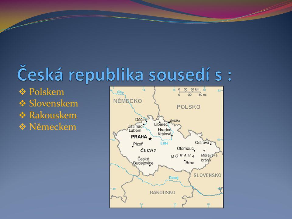 Česká republika sousedí s :