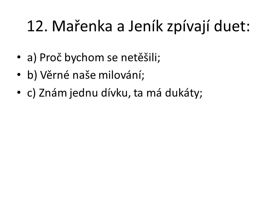 12. Mařenka a Jeník zpívají duet: