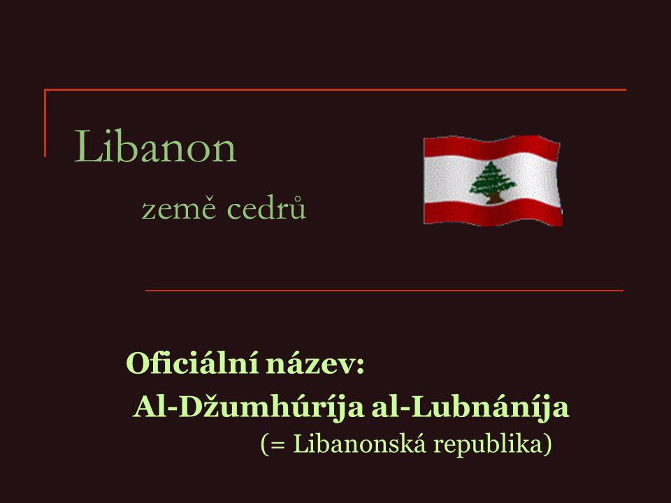 Oficiální název: Al-Džumhúríja al-Lubnáníja (= Libanonská republika)