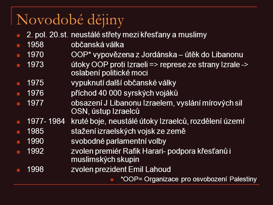 Novodobé dějiny 2. pol. 20.st. neustálé střety mezi křesťany a muslimy