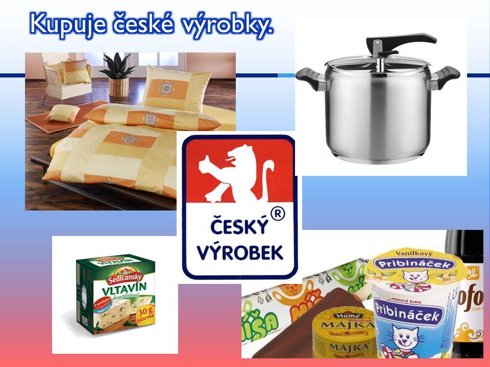 Kupuje české výrobky.