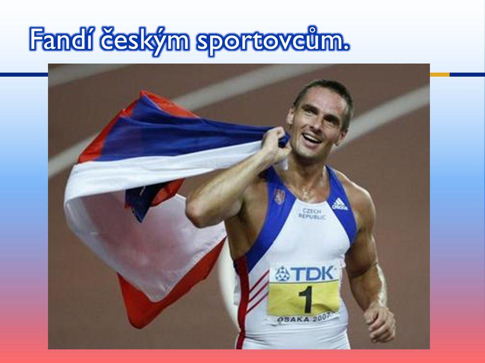 Fandí českým sportovcům.