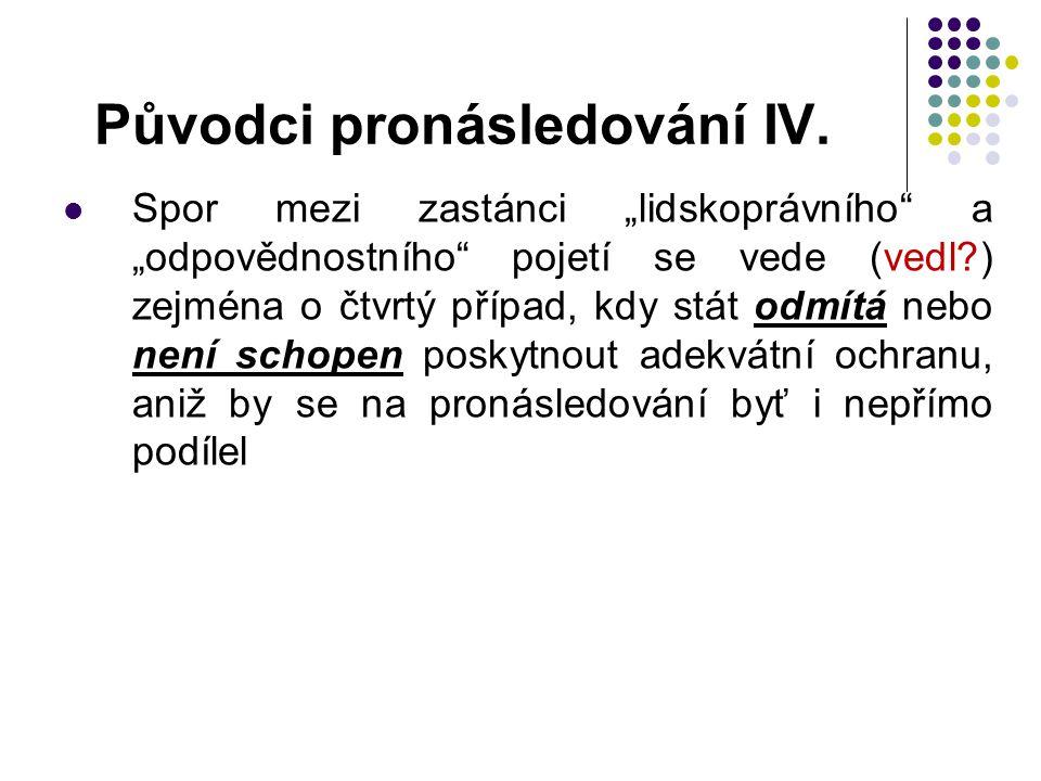 Původci pronásledování IV.