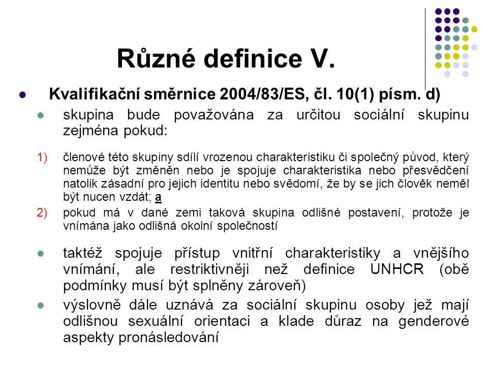 Různé definice V. Kvalifikační směrnice 2004/83/ES, čl. 10(1) písm. d)