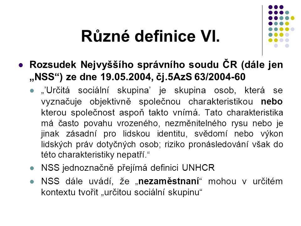 """Různé definice VI. Rozsudek Nejvyššího správního soudu ČR (dále jen """"NSS ) ze dne 19.05.2004, čj.5AzS 63/2004-60."""