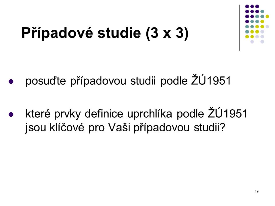 Případové studie (3 x 3) posuďte případovou studii podle ŽÚ1951