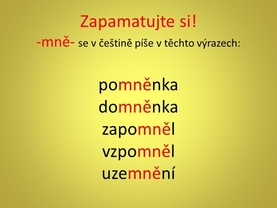 -mně- se v češtině píše v těchto výrazech: