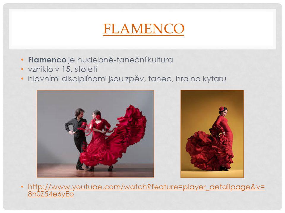 Flamenco Flamenco je hudebně-taneční kultura vzniklo v 15. století