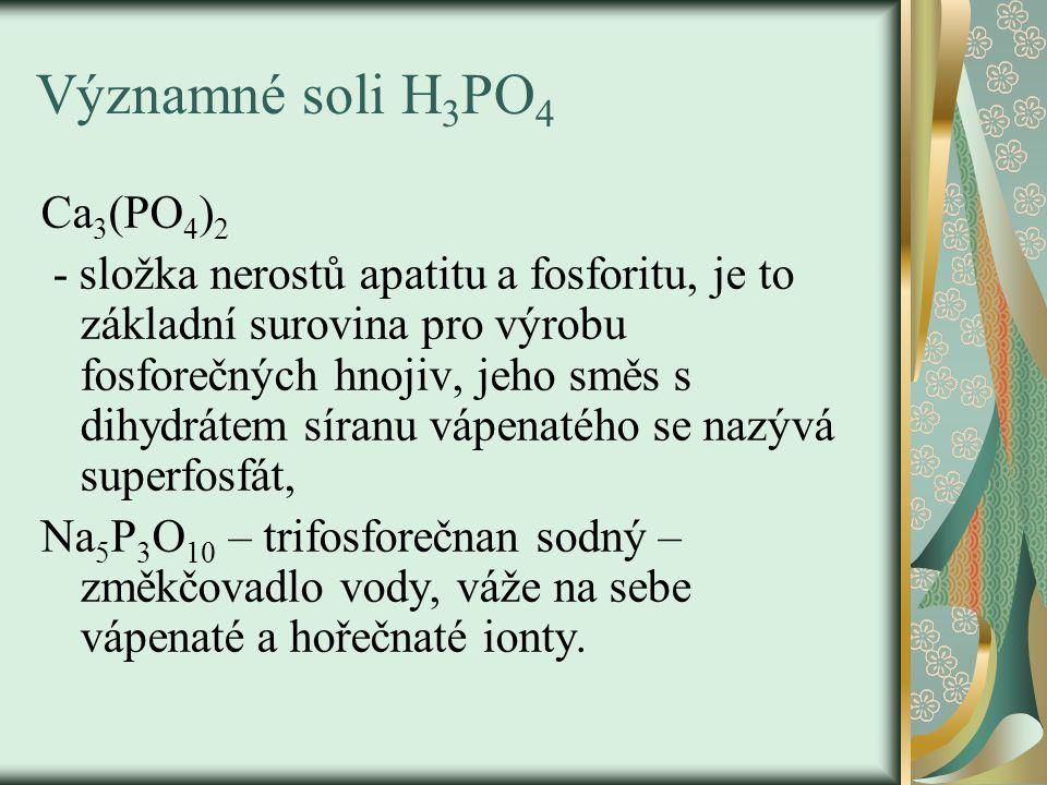 Významné soli H3PO4 Ca3(PO4)2