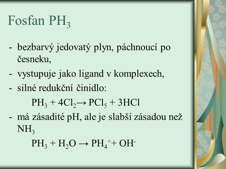 Fosfan PH3 bezbarvý jedovatý plyn, páchnoucí po česneku,