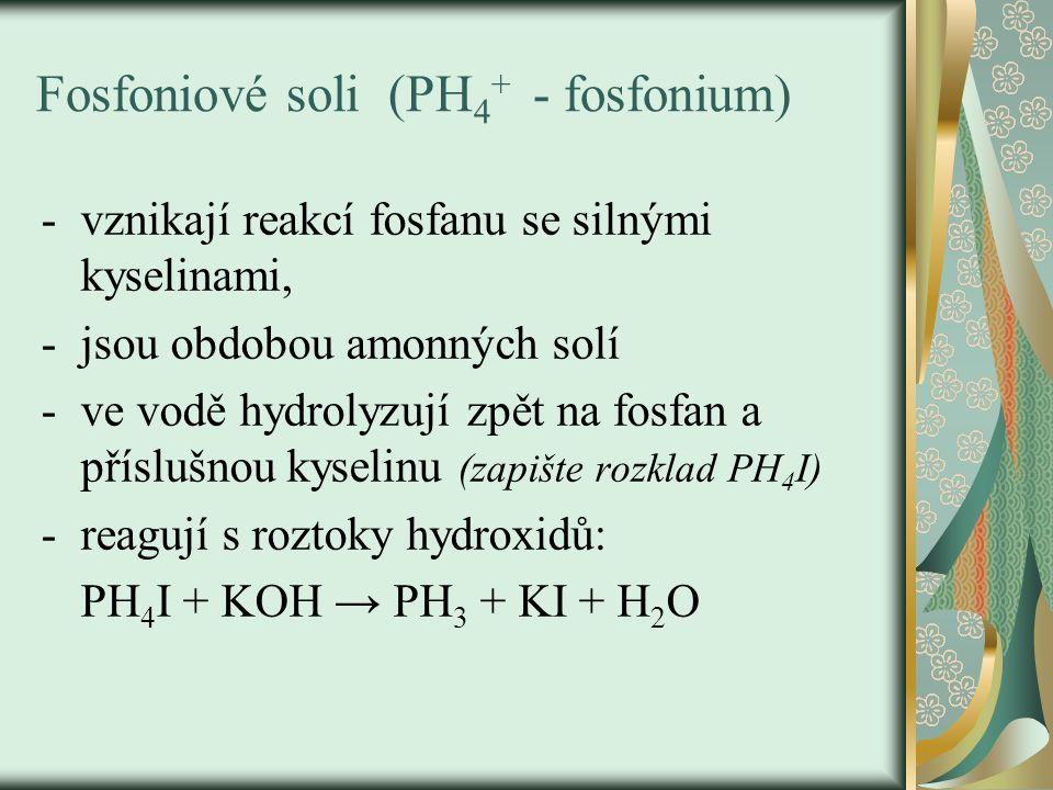 Fosfoniové soli (PH4+ - fosfonium)