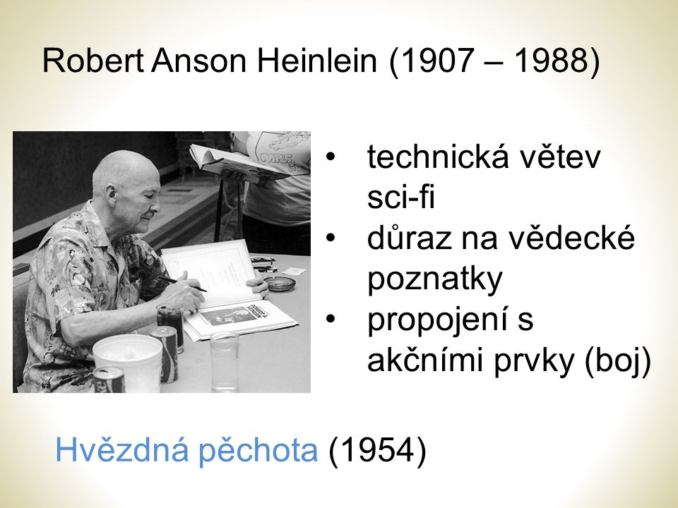 Robert Anson Heinlein (1907 – 1988)