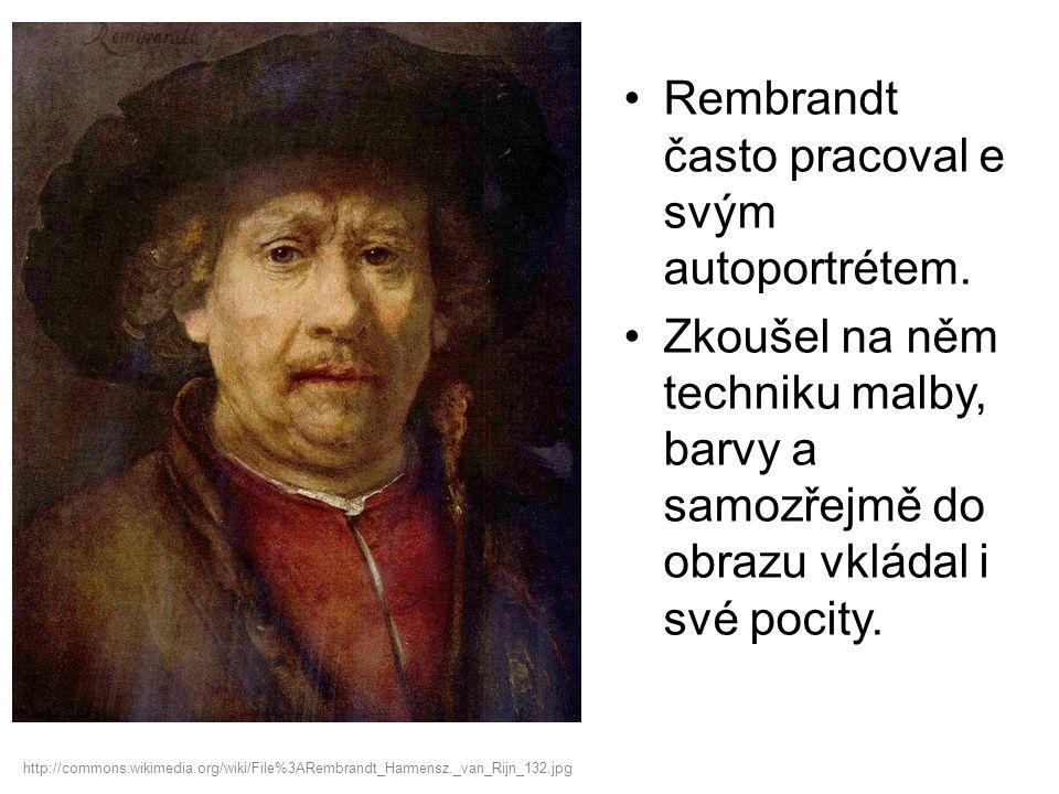 Rembrandt často pracoval e svým autoportrétem.