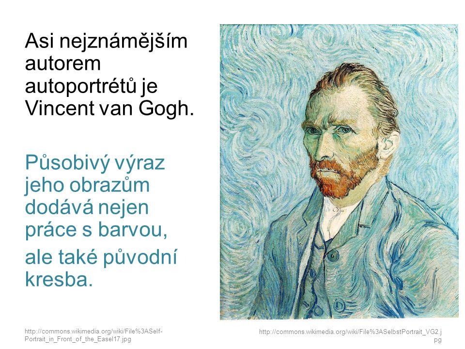 Asi nejznámějším autorem autoportrétů je Vincent van Gogh