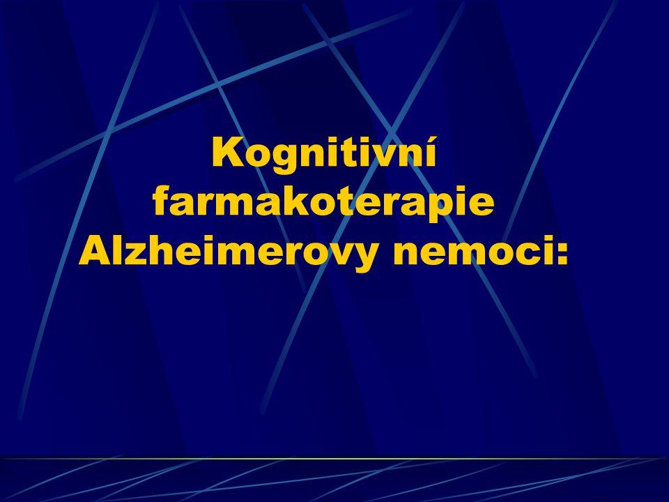 Kognitivní farmakoterapie Alzheimerovy nemoci: