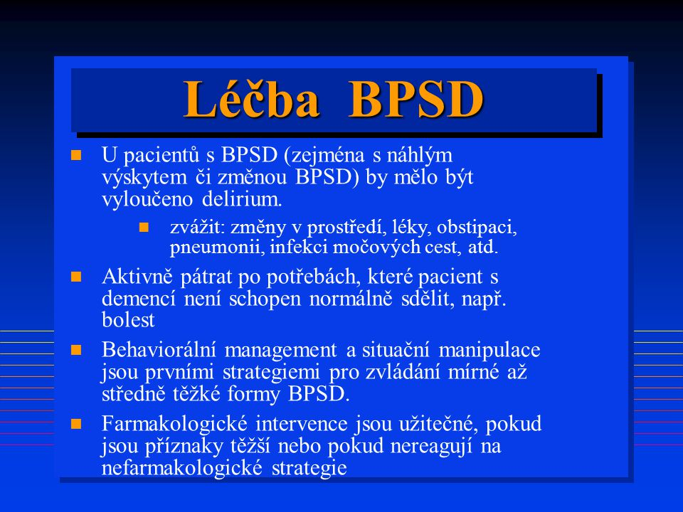 Treatment of BPSD Léčba BPSD