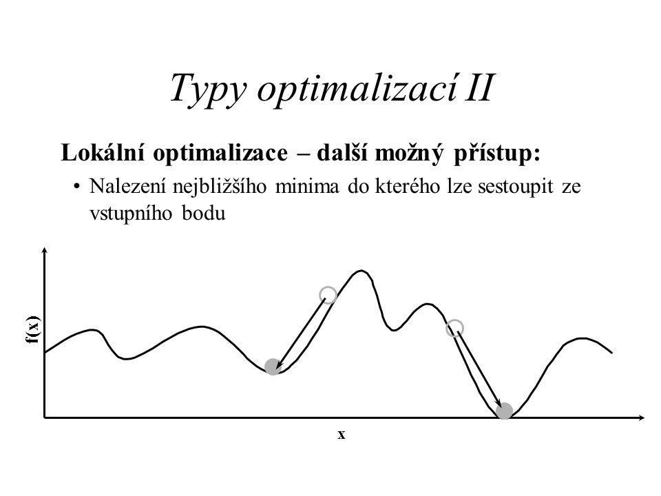 Typy optimalizací II Lokální optimalizace – další možný přístup: