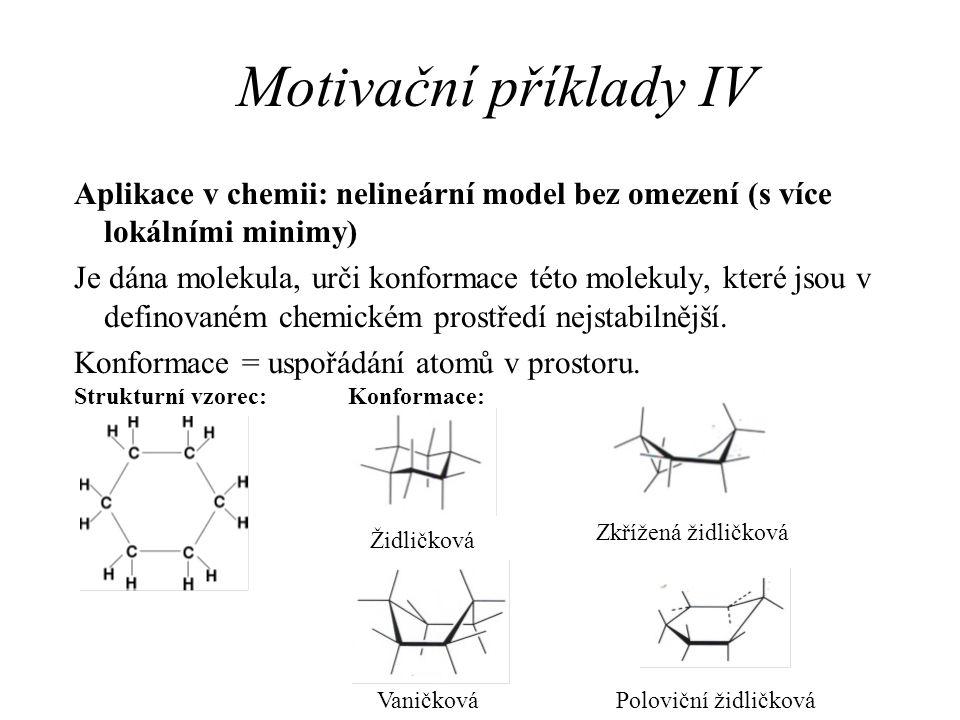 Motivační příklady IV Aplikace v chemii: nelineární model bez omezení (s více lokálními minimy)
