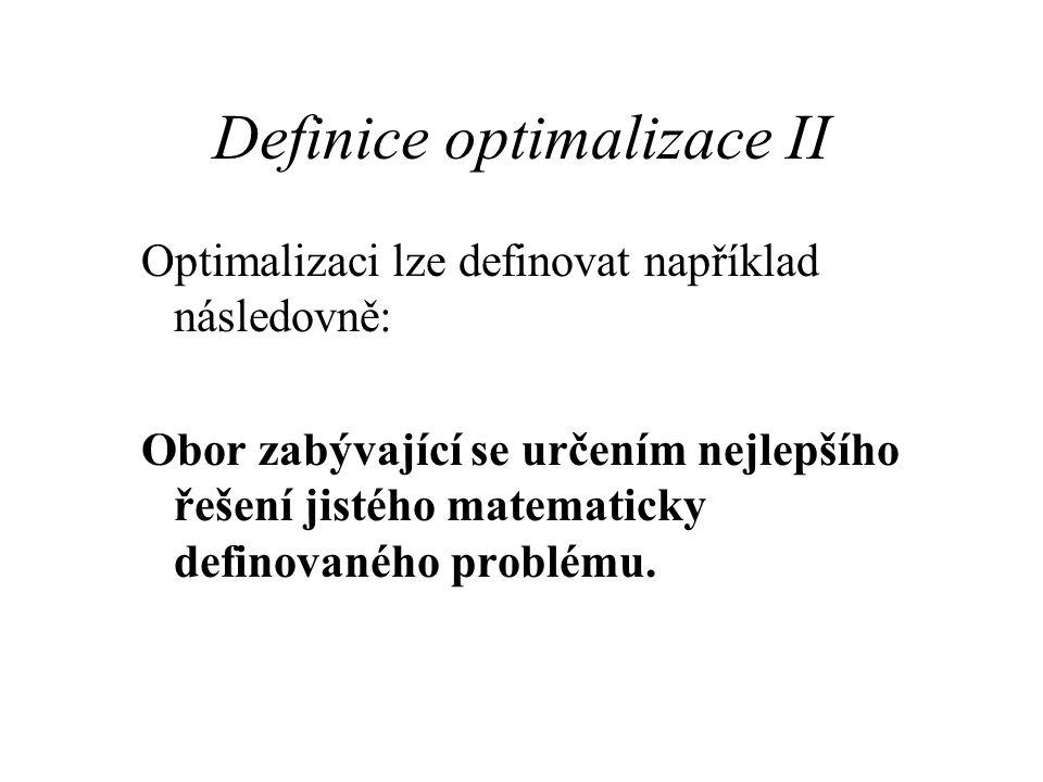 Definice optimalizace II