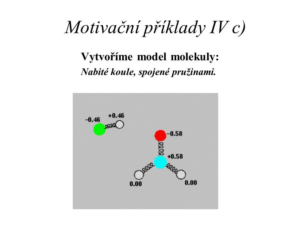 Motivační příklady IV c)