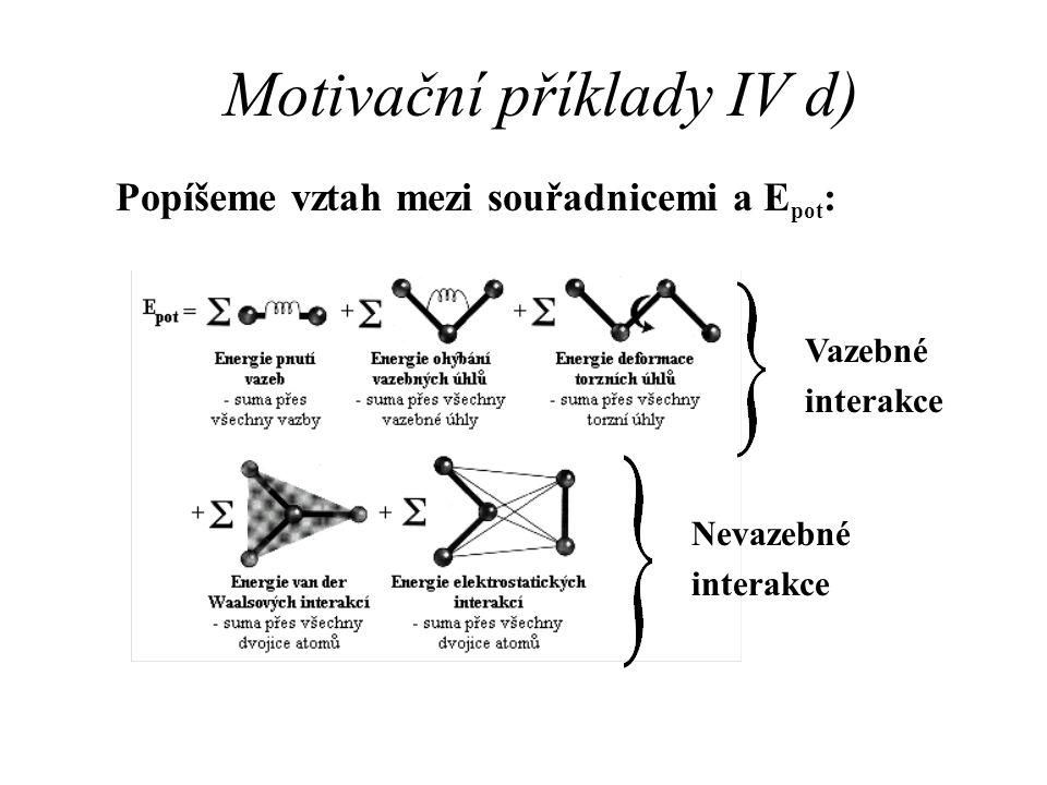 Motivační příklady IV d)