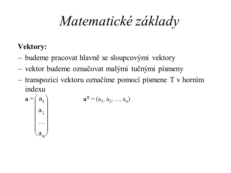 Matematické základy Vektory: