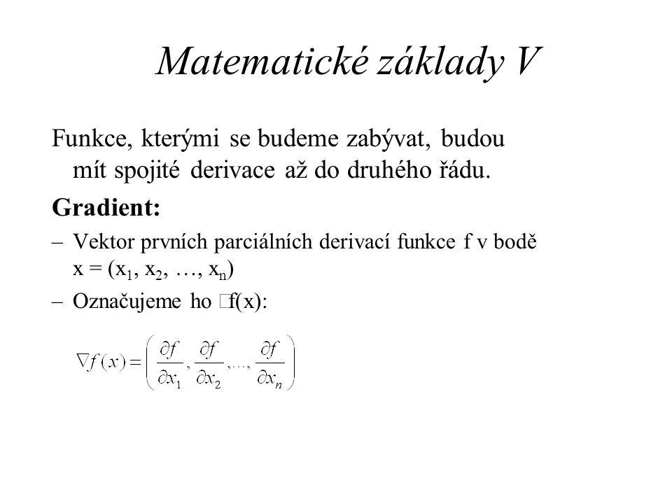 Matematické základy V Funkce, kterými se budeme zabývat, budou mít spojité derivace až do druhého řádu.